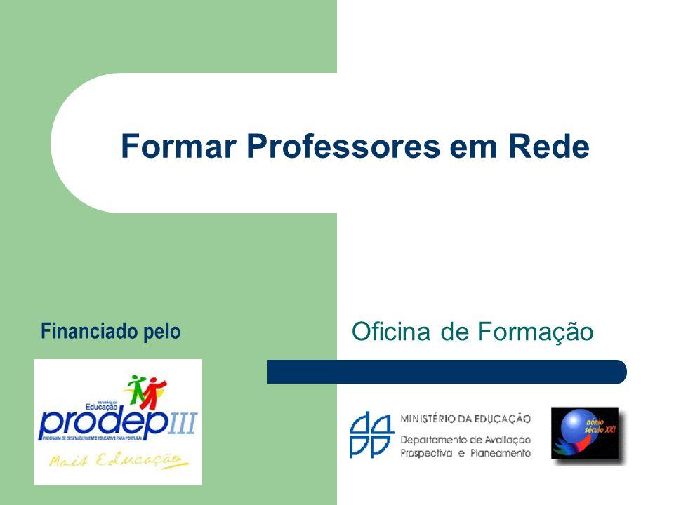 Formar Professores em Rede Oficina de Formação Financiado pelo
