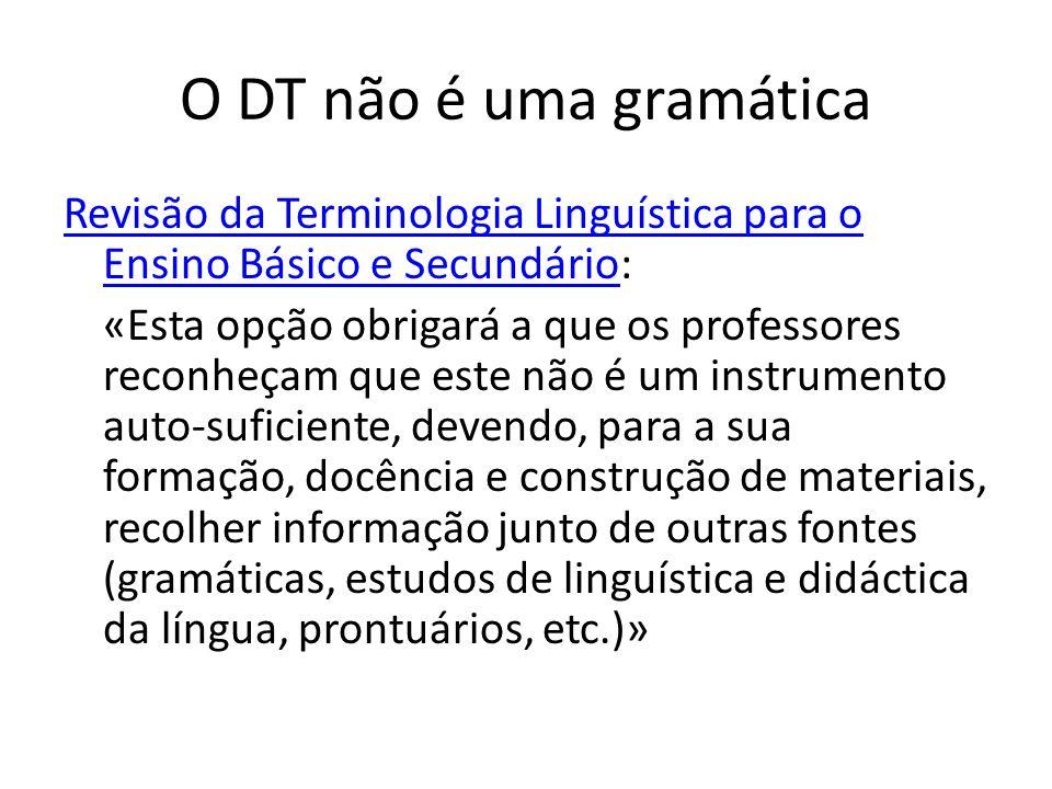 O DT não é uma gramática Revisão da Terminologia Linguística para o Ensino Básico e SecundárioRevisão da Terminologia Linguística para o Ensino Básico