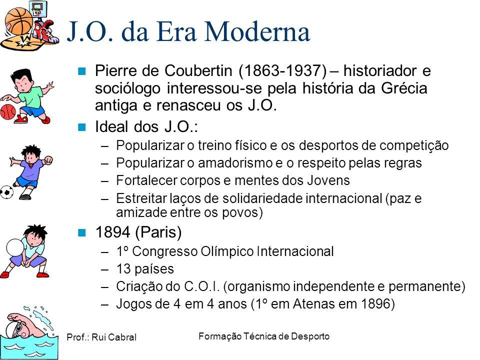Prof.: Rui Cabral Formação Técnica de Desporto Pierre de Coubertin (1863-1937) – historiador e sociólogo interessou-se pela história da Grécia antiga