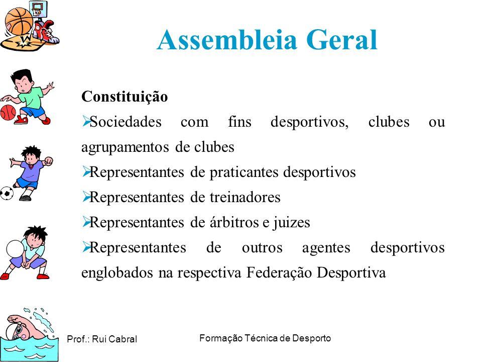 Prof.: Rui Cabral Formação Técnica de Desporto Constituição Sociedades com fins desportivos, clubes ou agrupamentos de clubes Representantes de pratic