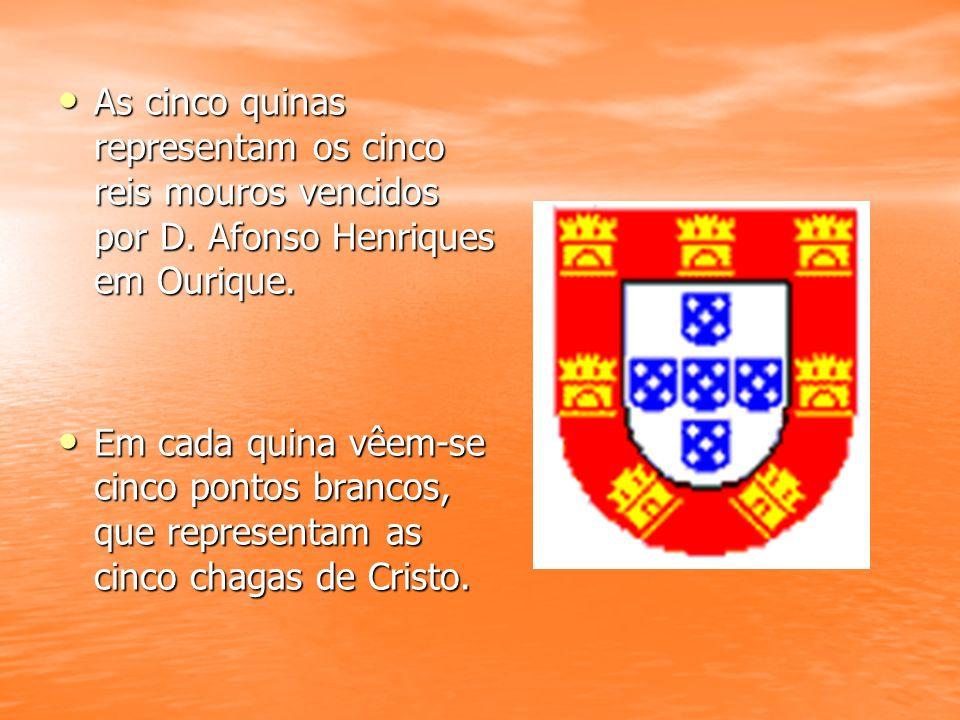 As cinco quinas representam os cinco reis mouros vencidos por D. Afonso Henriques em Ourique. As cinco quinas representam os cinco reis mouros vencido