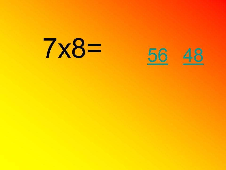 7x8= 5648