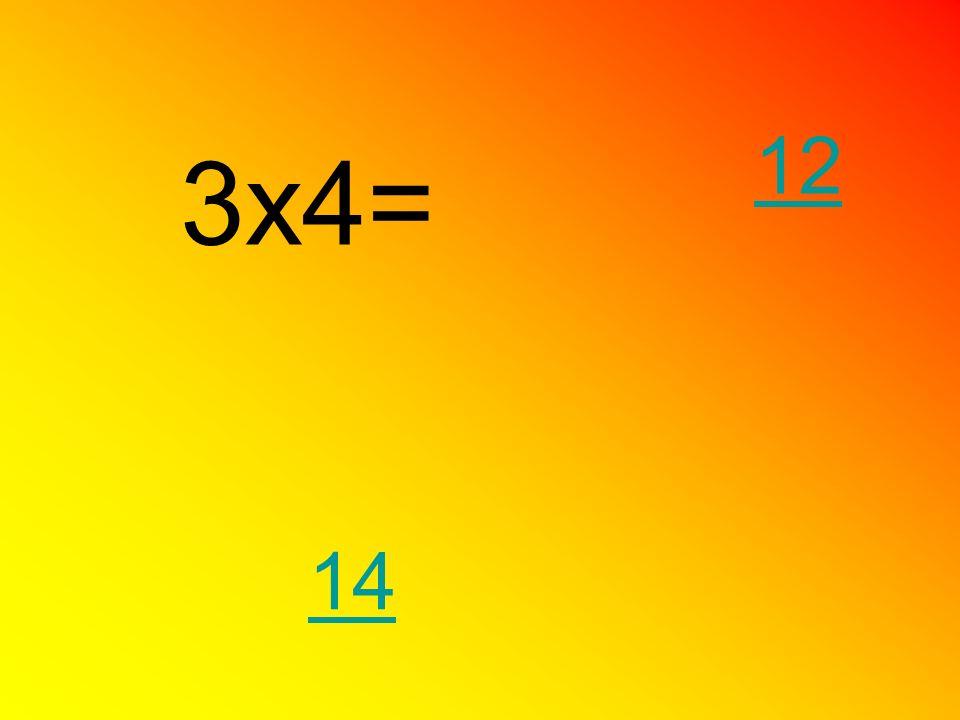 3x4= 12 14