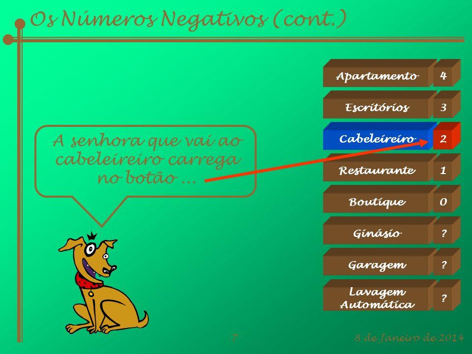 8 de Janeiro de 201418 A Utilidade dos Números Positivos e Negativos 4.