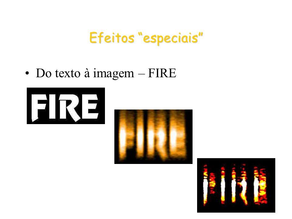 Efeitos especiais Do texto à imagem – FIRE