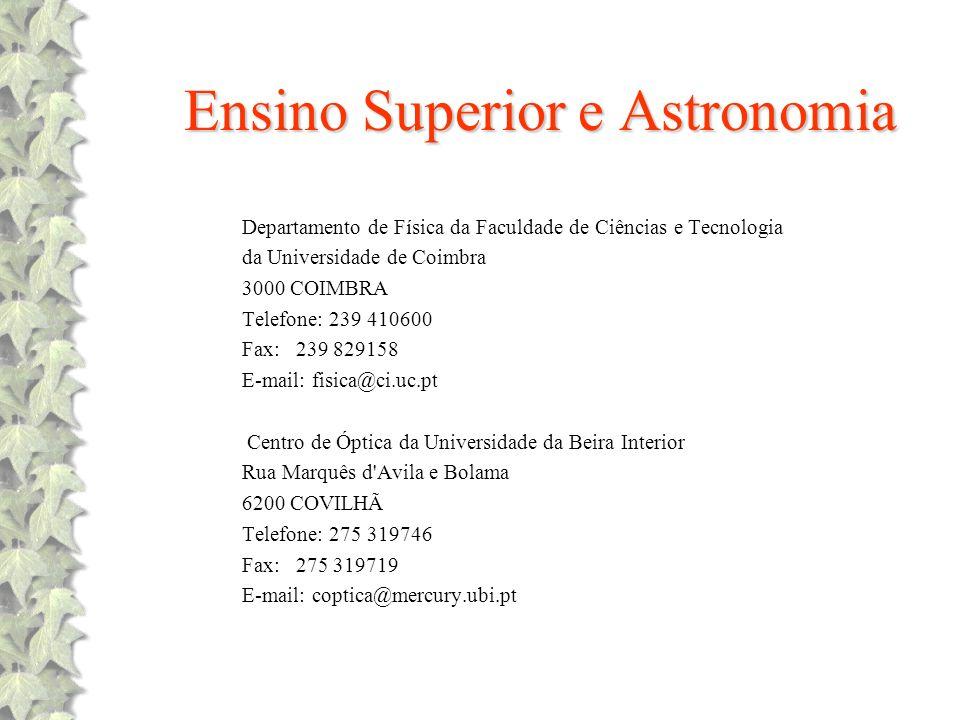 Ensino Superior e Astronomia Departamento de Física da Faculdade de Ciências e Tecnologia da Universidade de Coimbra 3000 COIMBRA Telefone: 239 410600