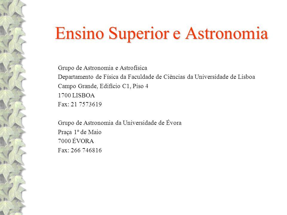 Ensino Superior e Astronomia Grupo de Astronomia e Astrofísica Departamento de Física da Faculdade de Ciências da Universidade de Lisboa Campo Grande,