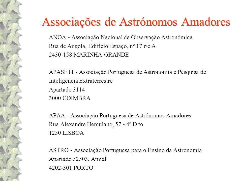Associações de Astrónomos Amadores ANOA - Associação Nacional de Observação Astronómica Rua de Angola, Edifício Espaço, nº 17 r/c A 2430-158 MARINHA G