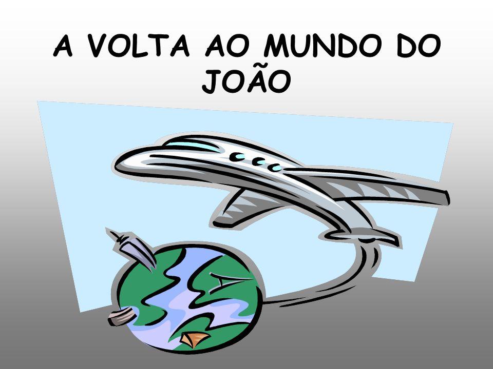 A VOLTA AO MUNDO DO JOÃO