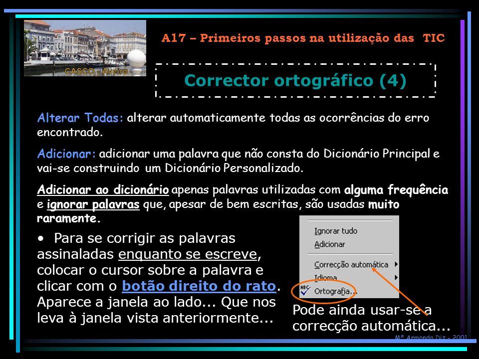 A17 – Primeiros passos na utilização das TIC Alterar Todas: alterar automaticamente todas as ocorrências do erro encontrado. Adicionar: adicionar uma