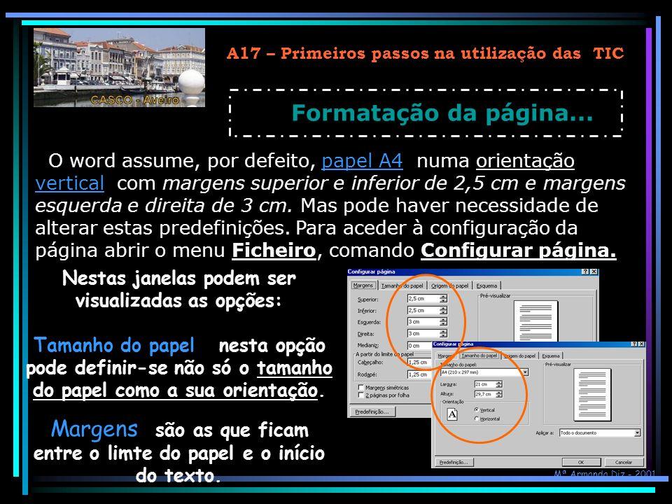 A17 – Primeiros passos na utilização das TIC Formatação da página... O word assume, por defeito, papel A4, numa orientação vertical, com margens super