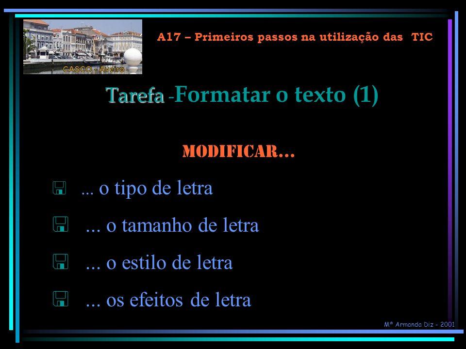 A17 – Primeiros passos na utilização das TIC Formatação de texto (2) A letra... Para retirar as formatações de um bloco de texto, seleccioná-lo e clic