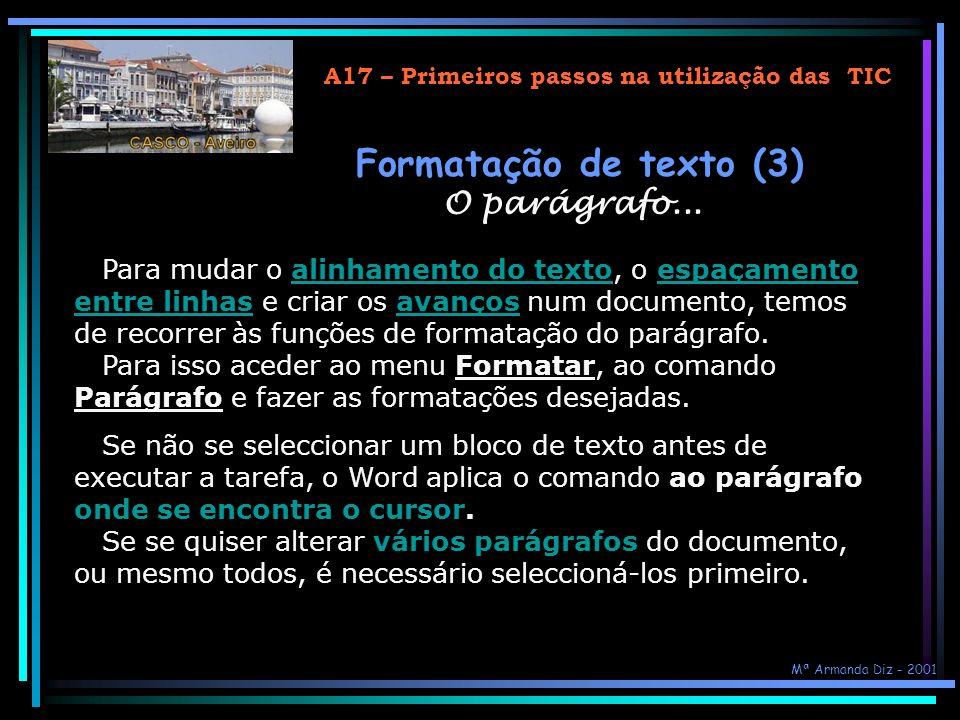 A17 – Primeiros passos na utilização das TIC Tarefa Tarefa - Formatar o texto (1) Modificar...... o tipo de letra... o tamanho de letra... o estilo de