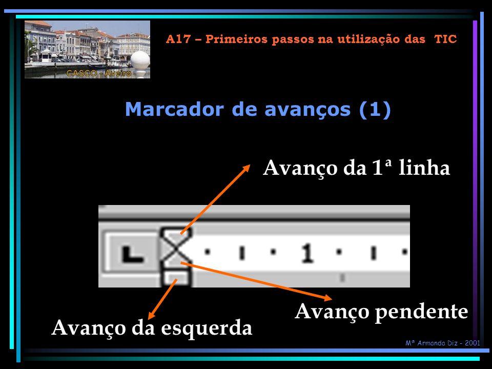 A17 – Primeiros passos na utilização das TIC Usar o teclado na formatação… Para formatar caracteres: Crtl + Para formatar parágrafos: Crtl + n (negrit
