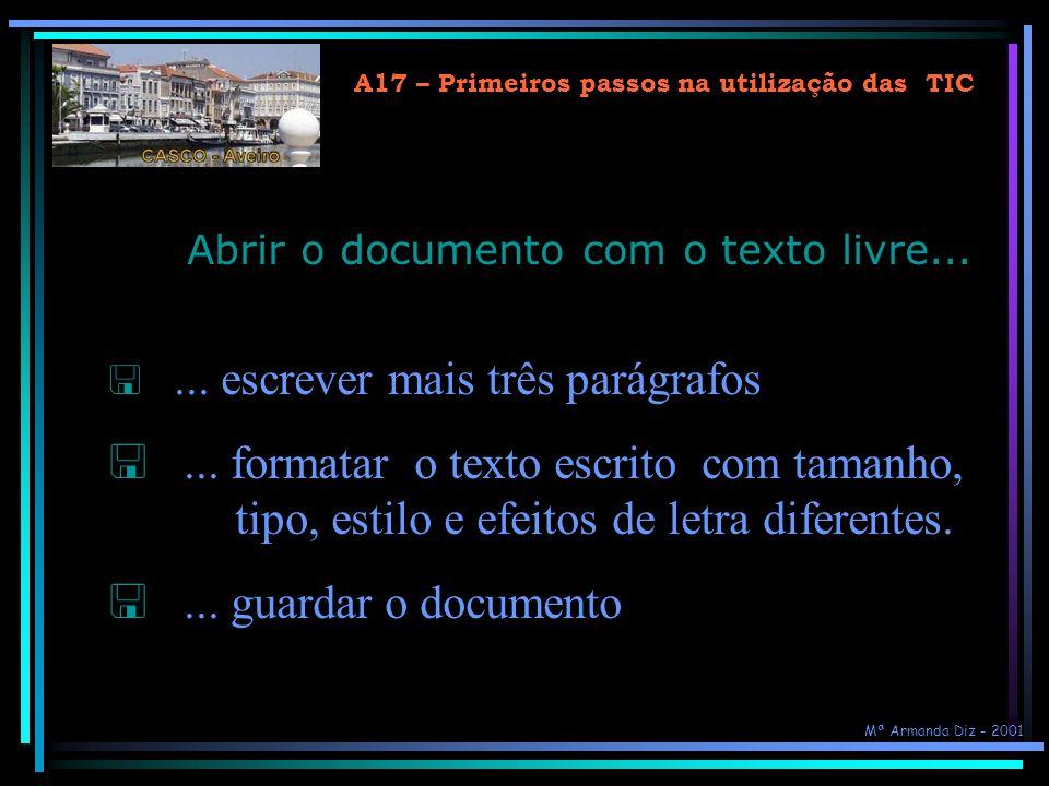 A17 – Primeiros passos na utilização das TIC Avanço da direita Marcador de avanços (3) Mª Armanda Diz - 2001