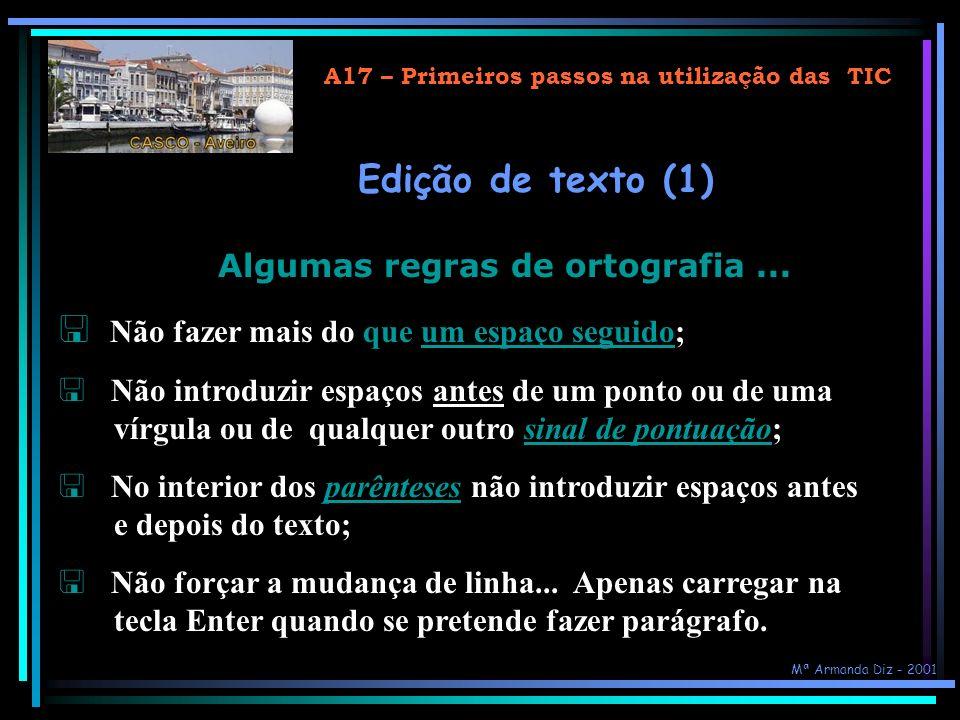 A17 – Primeiros passos na utilização das TIC Edição de texto (1) Algumas regras de ortografia...