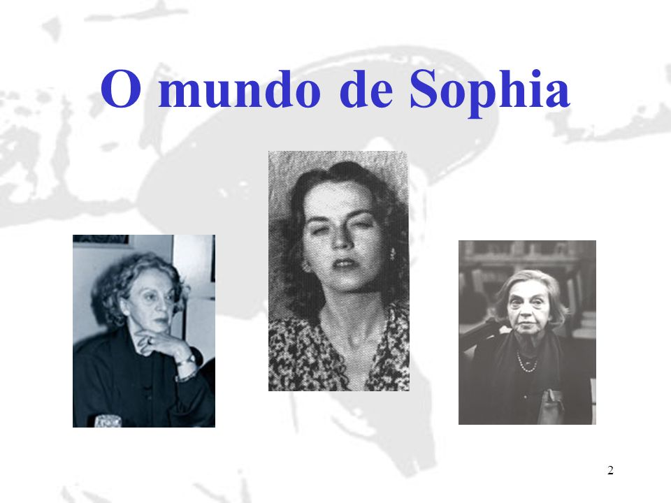 3 Sophia de MelIo Breyner Andresen nasceu no Porto, a 6 de Novembro de 1919, e é um nome dos mais amados entre os poetas contemporâneos.