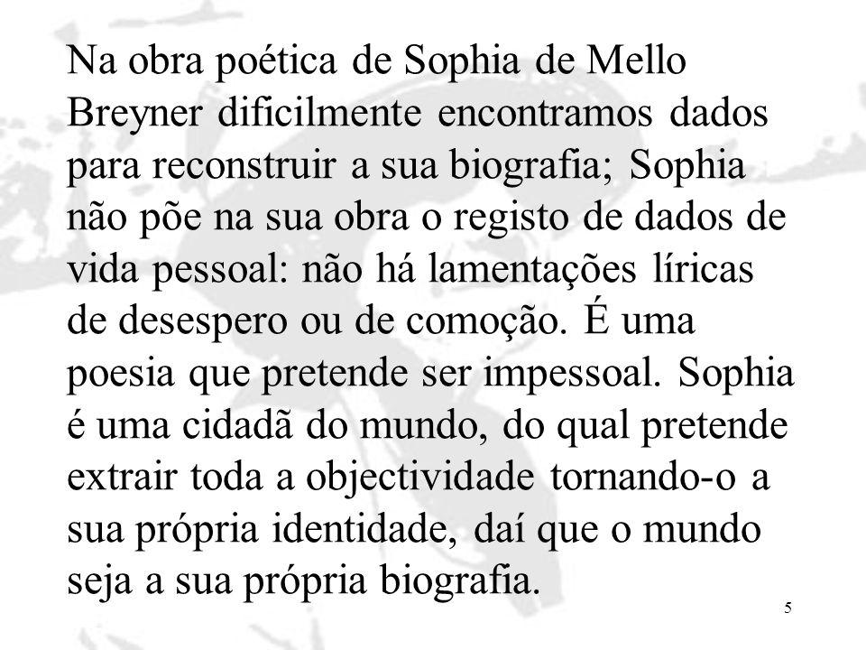 6 O próprio nome de Sophia é simbólico, representa como que uma predestinação, que ela recusa.