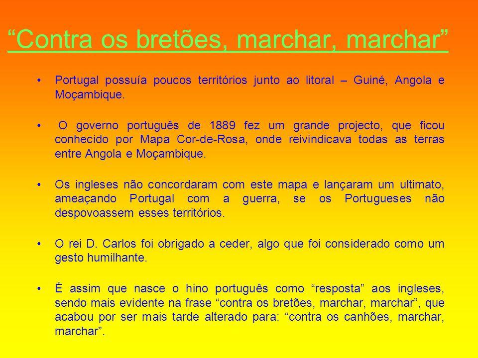 Contra os bretões, marchar, marchar Portugal possuía poucos territórios junto ao litoral – Guiné, Angola e Moçambique. O governo português de 1889 fez