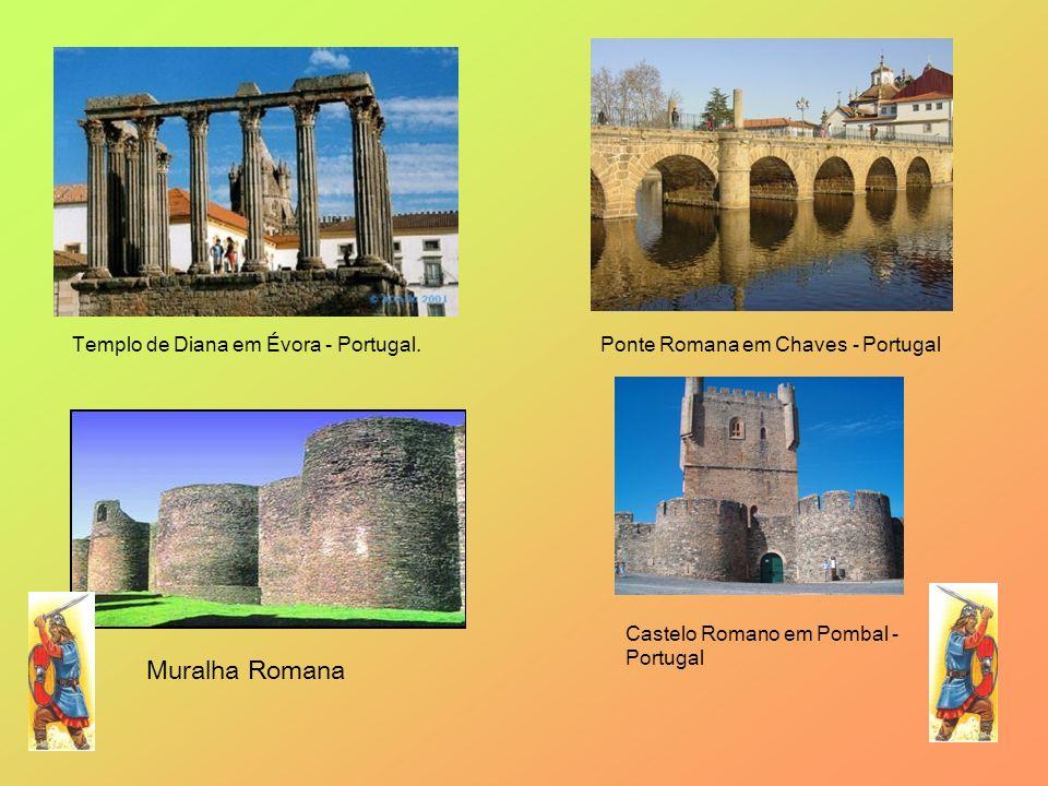 Templo de Diana em Évora - Portugal.Ponte Romana em Chaves - Portugal Muralha Romana Castelo Romano em Pombal - Portugal