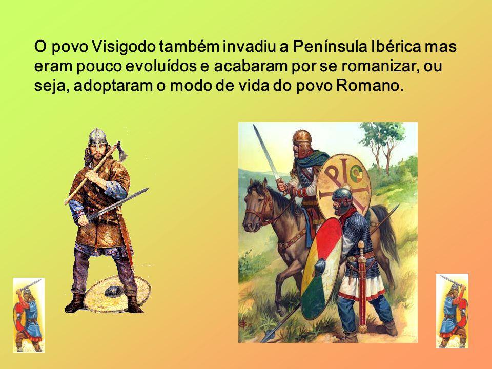 O povo Visigodo também invadiu a Península Ibérica mas eram pouco evoluídos e acabaram por se romanizar, ou seja, adoptaram o modo de vida do povo Rom