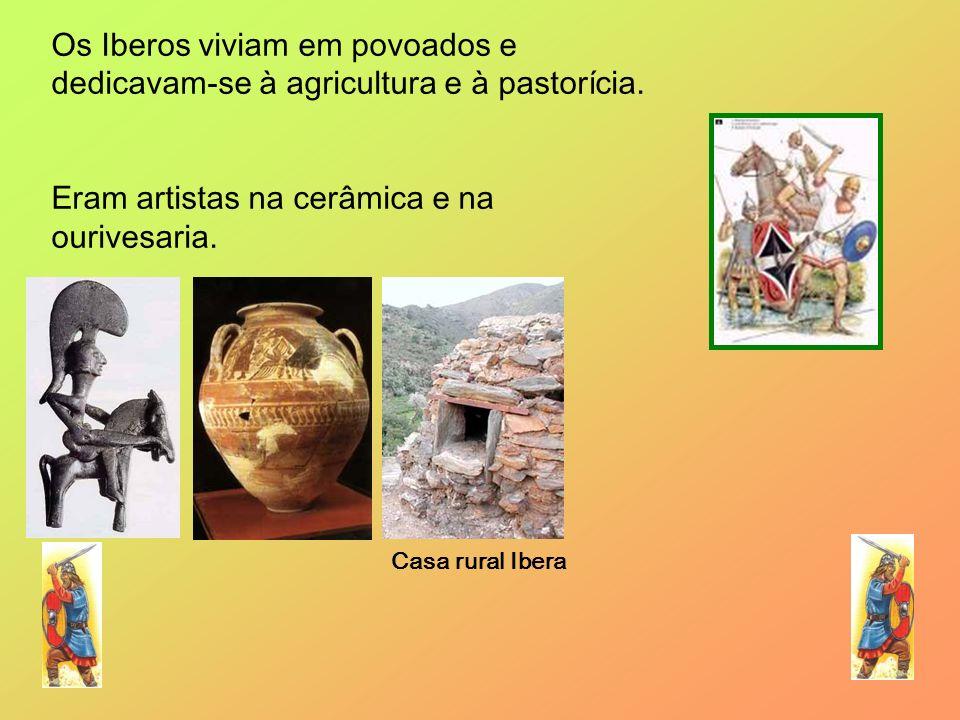 Casa rural Ibera Os Iberos viviam em povoados e dedicavam-se à agricultura e à pastorícia. Eram artistas na cerâmica e na ourivesaria.