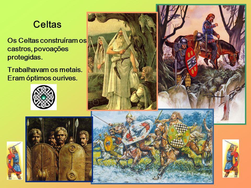 Celtas Os Celtas construíram os castros, povoações protegidas. Trabalhavam os metais. Eram óptimos ourives.