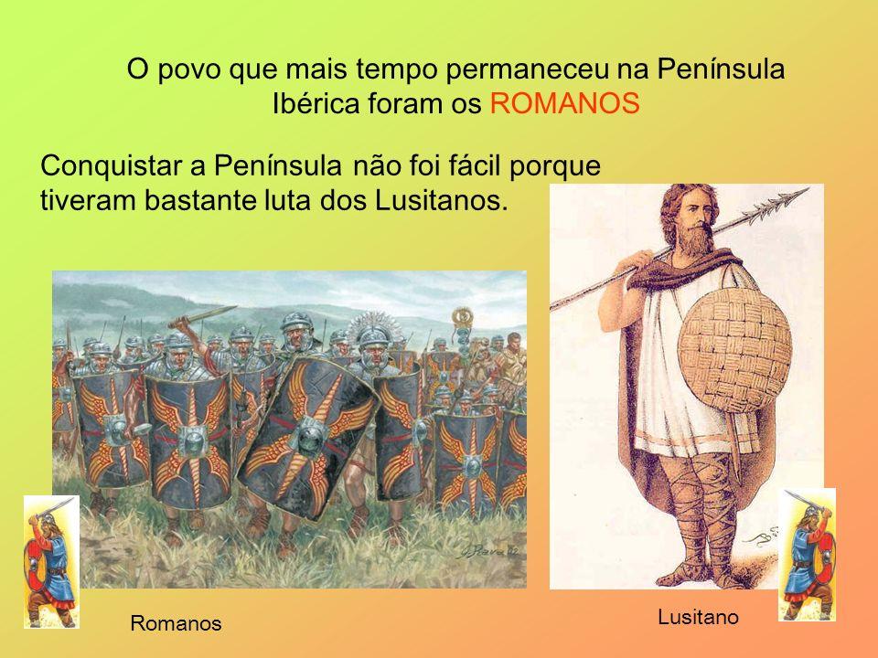 O povo que mais tempo permaneceu na Península Ibérica foram os ROMANOS Conquistar a Península não foi fácil porque tiveram bastante luta dos Lusitanos