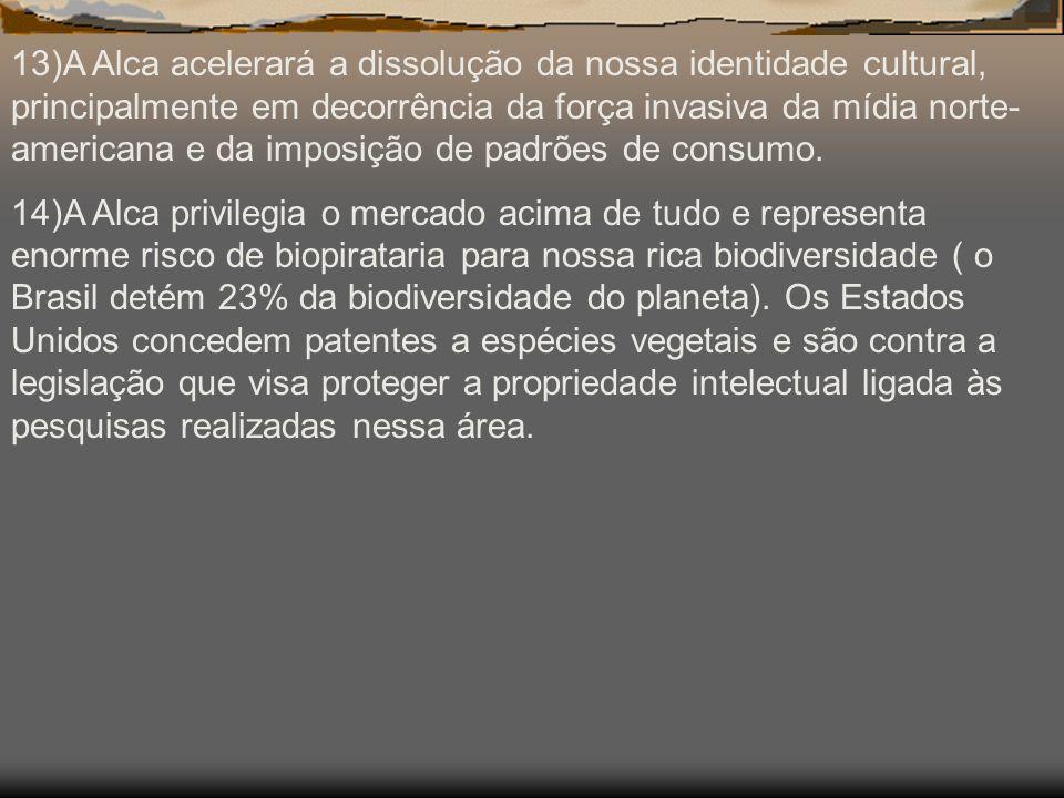 9)A Alca aprofundará a privatização dos serviços sociais e da medicina, pois o acordo obriga os Estados a garantir o direito das empresas privadas a c
