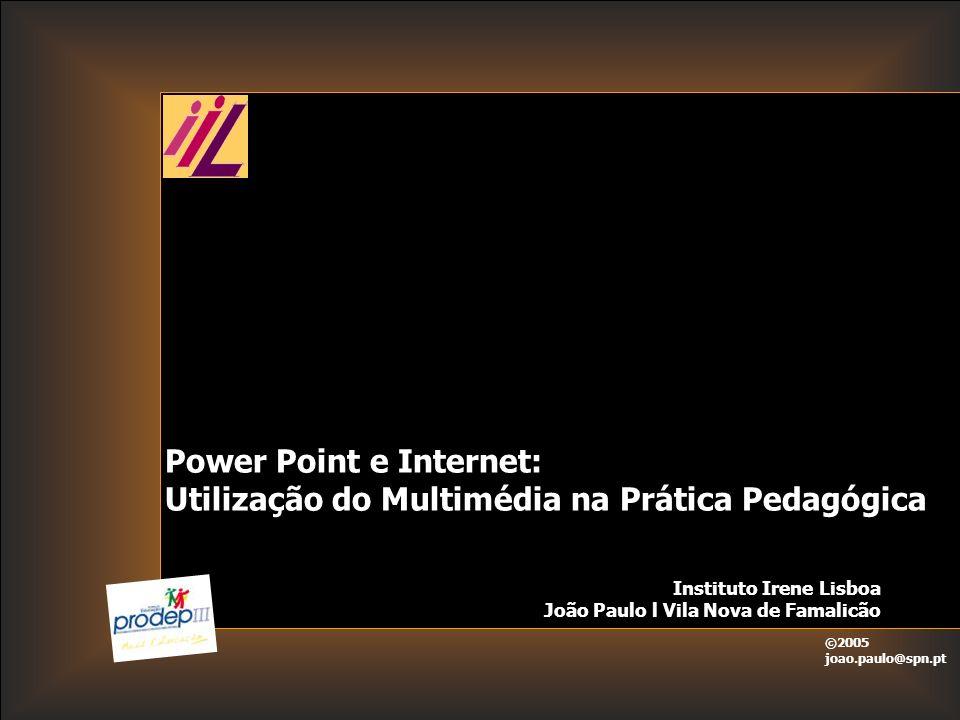 IIL   Power Point e Internet: Utilização do Multimédia na Prática Pedagógica João Paulo Rebelo da Silva 30 Anos Licenciado em ensino Escola Superior de Educação do Porto (Variante Matemática / Ciências da Natureza) Professor do Quadro de Zona Pedagógica do Tâmega Colocado na EB 2,3 Paredes Dirigente a tempo inteiro do SPN no Porto Membro do Conselho Nacional da FENPROF Membro do Conselho Nacional da CGTP Contactos: joao.paulo@spn.pt 916893700