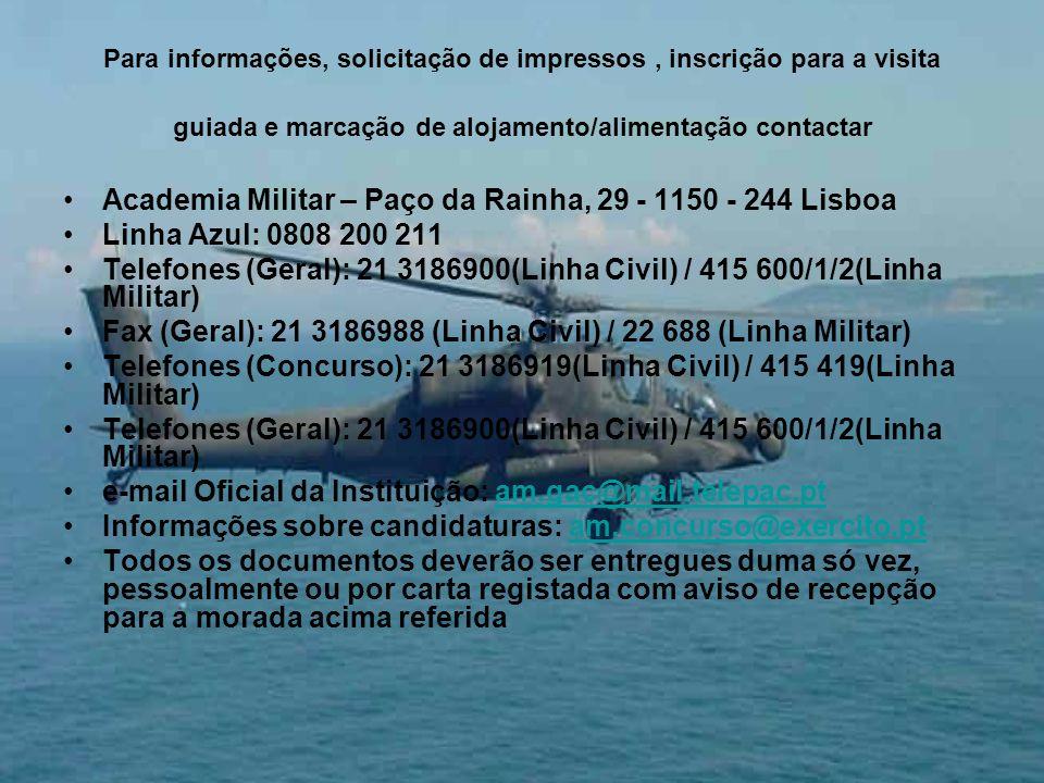 Para informações, solicitação de impressos, inscrição para a visita guiada e marcação de alojamento/alimentação contactar Academia Militar – Paço da R