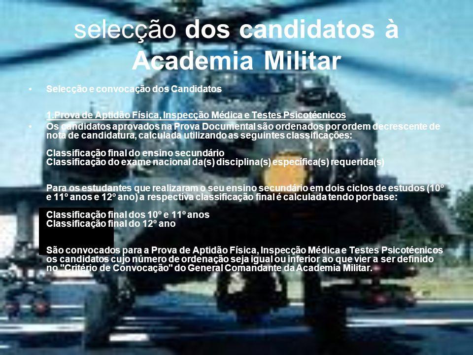 selecção dos candidatos à Academia Militar Selecção e convocação dos Candidatos 1.Prova de Aptidão Física, Inspecção Médica e Testes Psicotécnicos Os