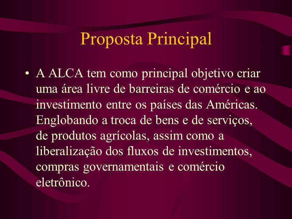 Proposta Principal A ALCA tem como principal objetivo criar uma área livre de barreiras de comércio e ao investimento entre os países das Américas. En
