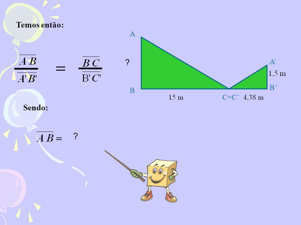 Sendo: ? A C=C B B A Temos então: ?
