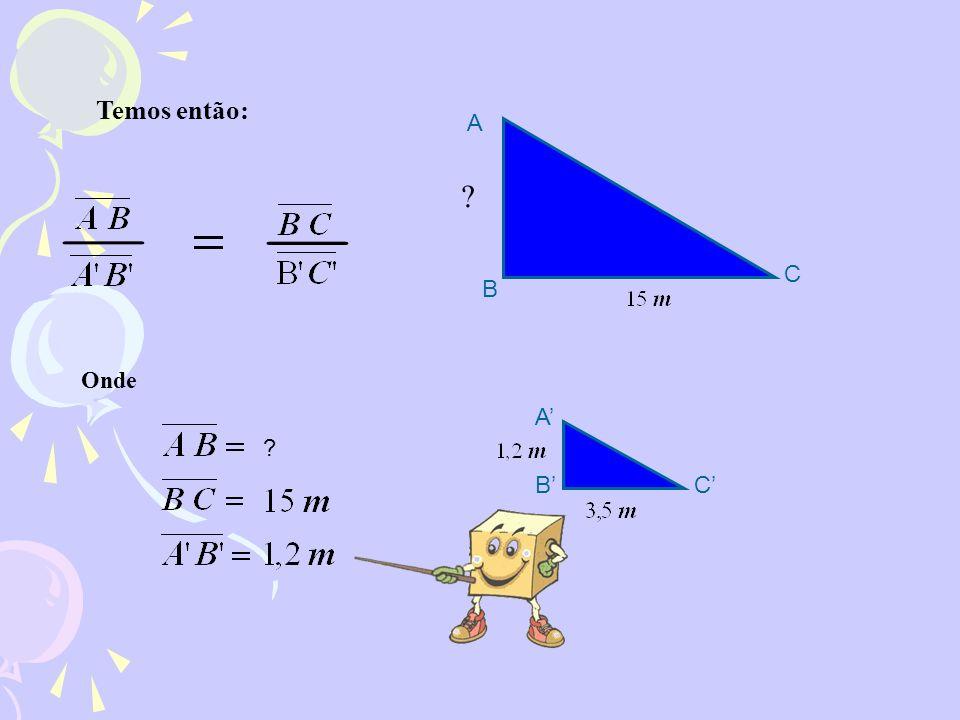 Observa agora a figura e determina, aproximadamente, a altura do gigantone sabendo que o palhaço mede A altura do gigantone A C B