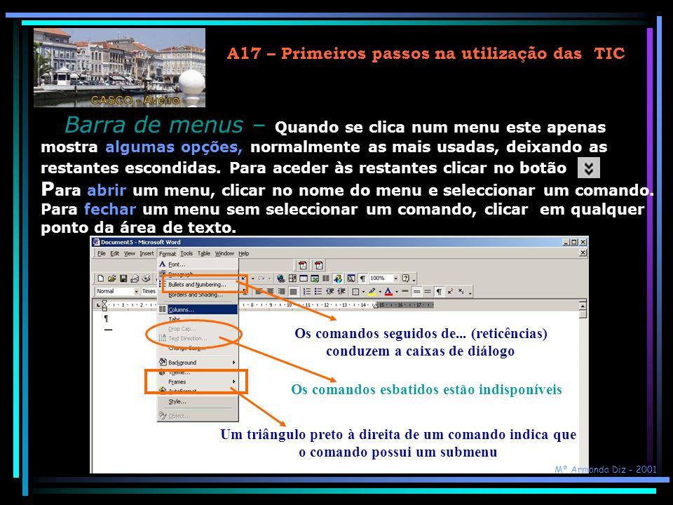 A17 – Primeiros passos na utilização das TIC Conhecer a janela do Word 2000… Barra de títulos Barra de menusBarra de ferramentas padrão Régua Barra de