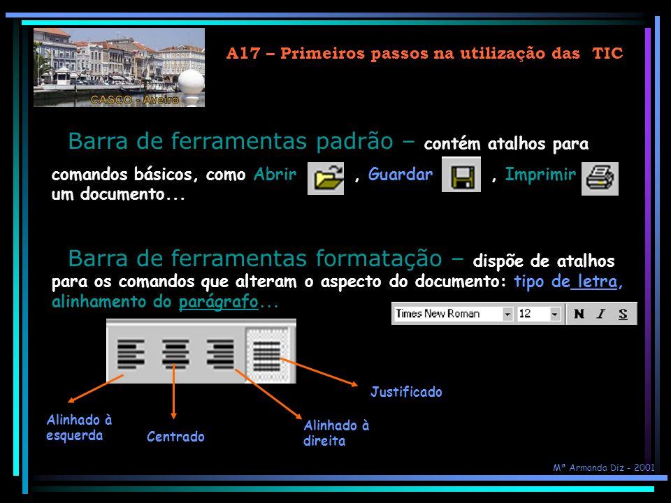 A17 – Primeiros passos na utilização das TIC Barra de menus – Quando se clica num menu este apenas mostra algumas opções, normalmente as mais usadas,