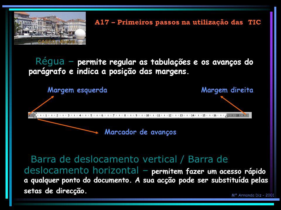 A17 – Primeiros passos na utilização das TIC Barra de ferramentas padrão – contém atalhos para comandos básicos, como Abrir, Guardar, Imprimir um docu