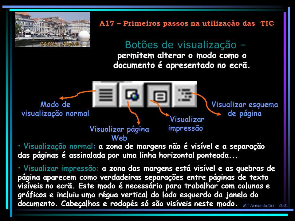 A17 – Primeiros passos na utilização das TIC Régua – permite regular as tabulações e os avanços do parágrafo e indica a posição das margens. Margem es