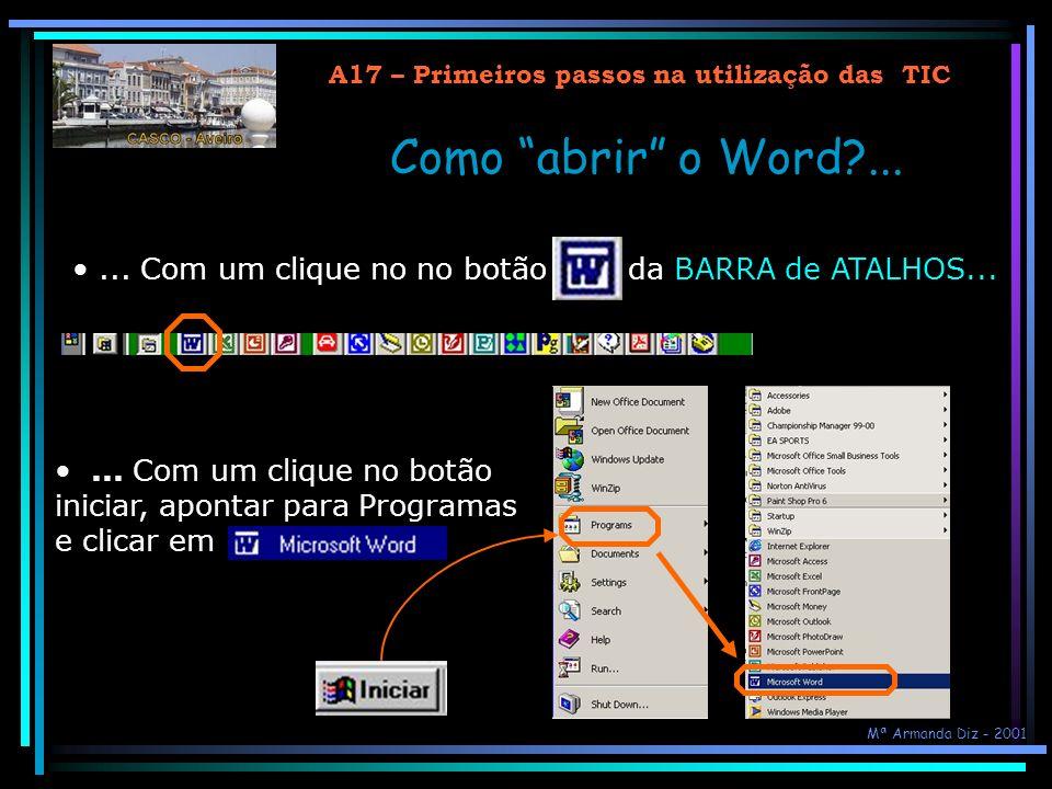 A17 – Primeiros passos na utilização das TIC WORD 2000: Processamento de texto Aspectos gerais do programa Gestão de ficheiros e documentos Operações
