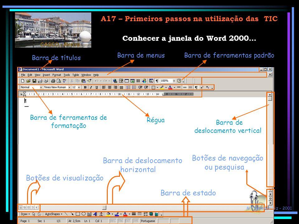 A17 – Primeiros passos na utilização das TIC Assistente do Office Dá-nos indicações de como utilizar o Word de uma forma mais eficaz. Fá-lo com animaç