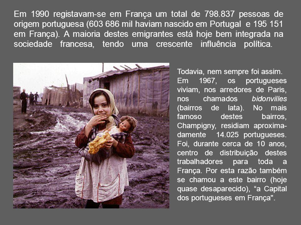 Em 1990 registavam-se em França um total de 798.837 pessoas de origem portuguesa (603 686 mil haviam nascido em Portugal e 195 151 em França). A maior