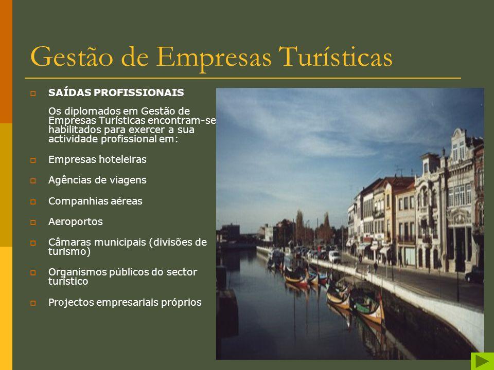 Gestão de Empresas Turísticas Este curso fornece aos seus alunos competências nas áreas de gestão e operações de turismo, do marketing, da promoção e