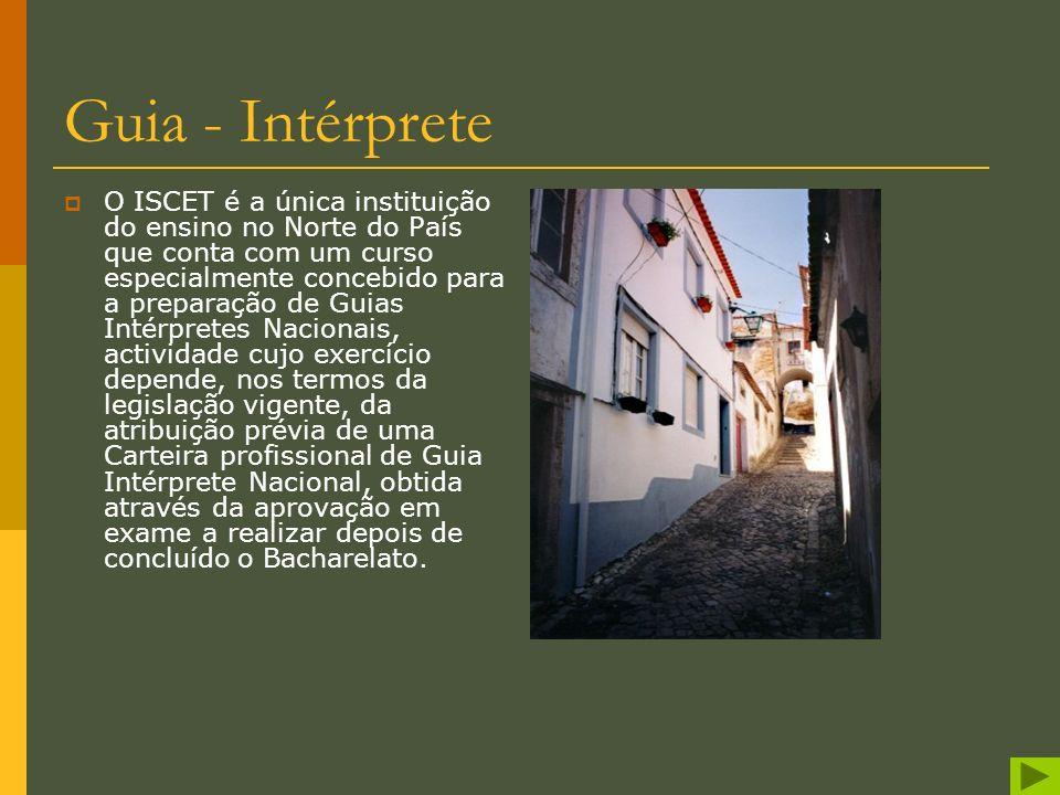 Guia - Intérprete É, num tal âmbito, objectivo fundamental deste curso fornecer aos alunos uma preparação pluridisciplinar nos domínios das línguas es