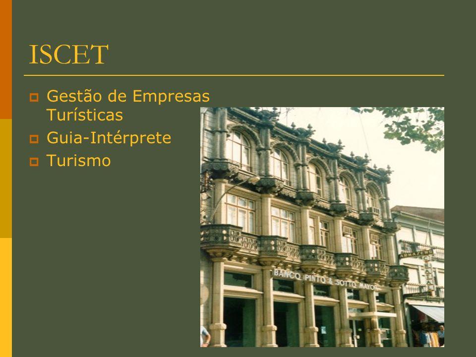 Escolas Profissionais ISCET – Instituto Superior de Ciências Empresariais e Turismo http://www.iscet.pt Escola Profissional de Espinho http://www.ep-