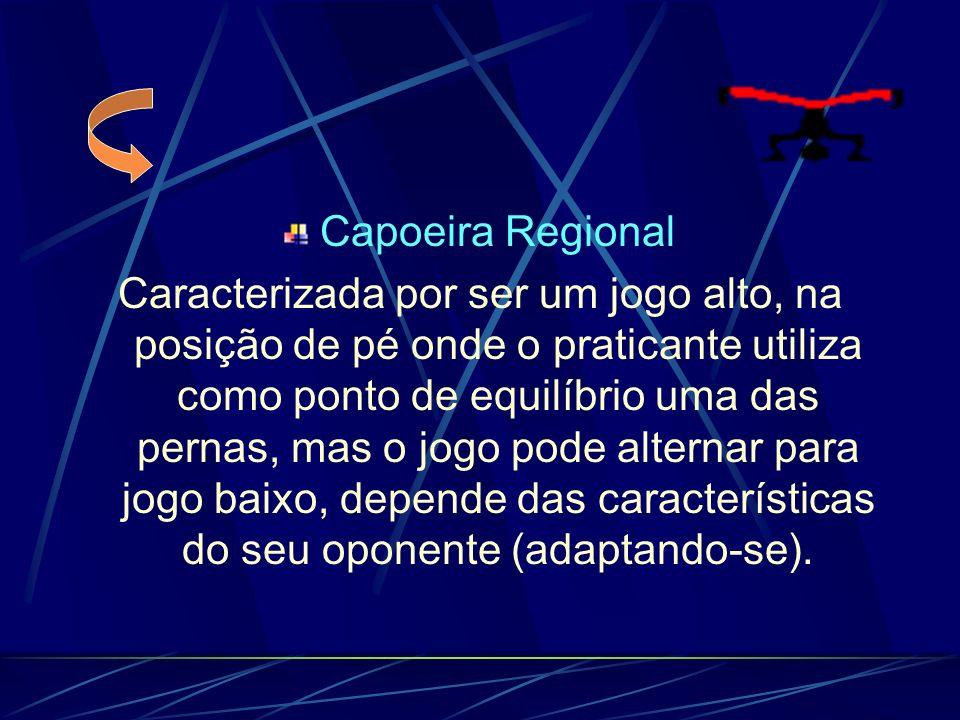 Estilos de Capoeira Capoeira Angola Caracterizada por ser um jogo rasteiro (baixo), com movimentos sempre próximos do chão, equilibrando o corpo, na m