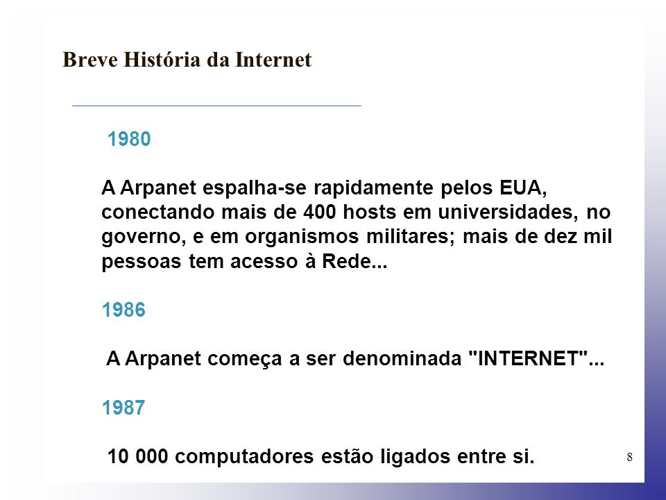 9 A Internet em Outubro de1980 Breve História da Internet