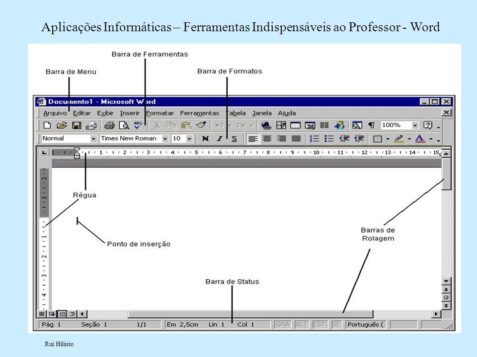 Rui Hilário Aplicações Informáticas – Ferramentas Indispensáveis ao Professor - Word