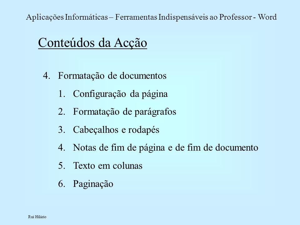 Rui Hilário Aplicações Informáticas – Ferramentas Indispensáveis ao Professor - Word 4.Formatação de documentos 1.Configuração da página 2.Formatação