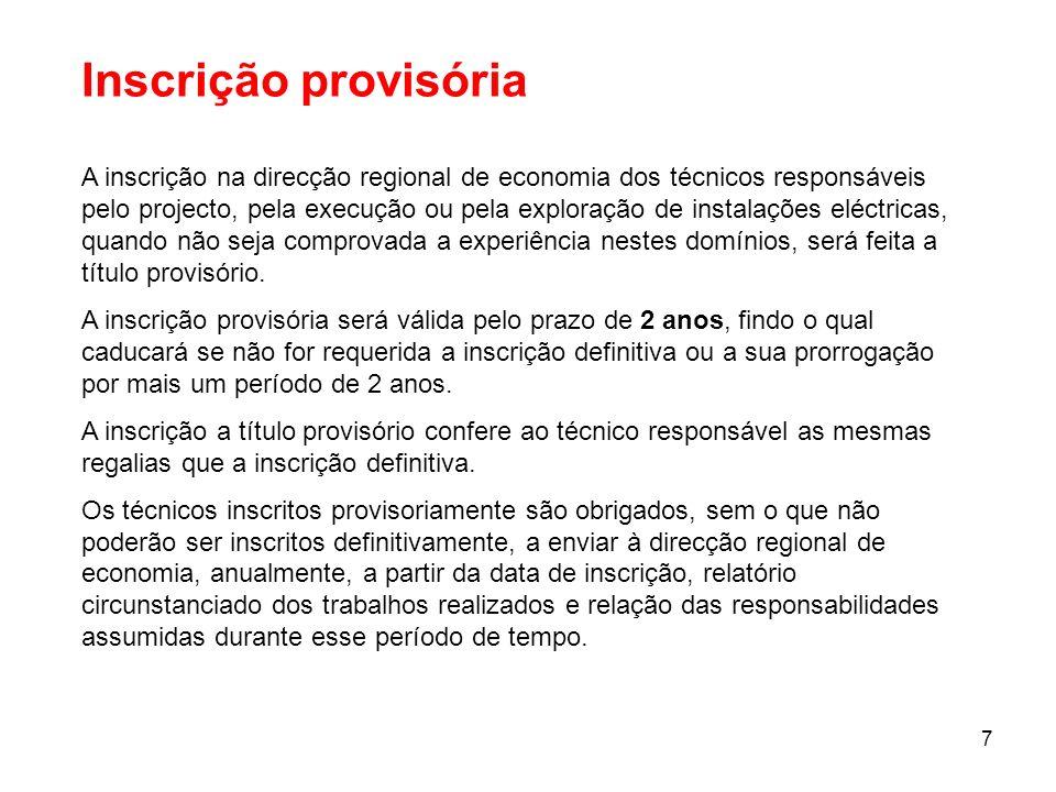 7 Inscrição provisória A inscrição na direcção regional de economia dos técnicos responsáveis pelo projecto, pela execução ou pela exploração de insta
